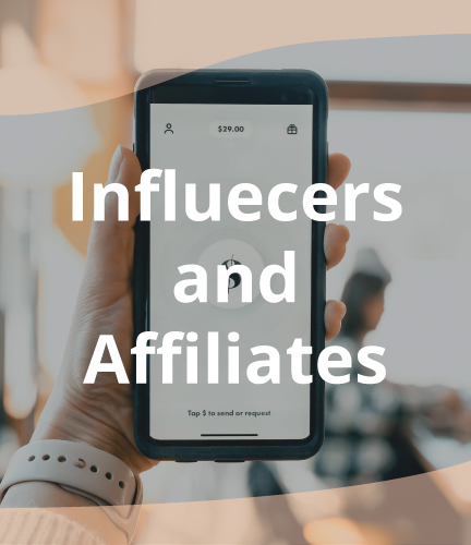 Influencers and Affiliates